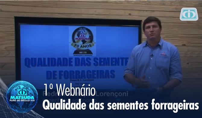 """1º Webinário MATSUDA - """"Qualidade da sementes forrageiras"""""""