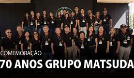 Comemoração 70 anos do Grupo Matsuda - Unidade Matriz