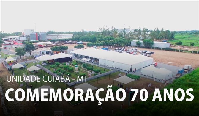 Comemoração 70 anos - Unidade Cuiabá - MT