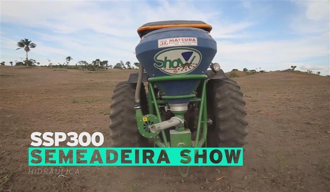 Semeadeira Show SSP300